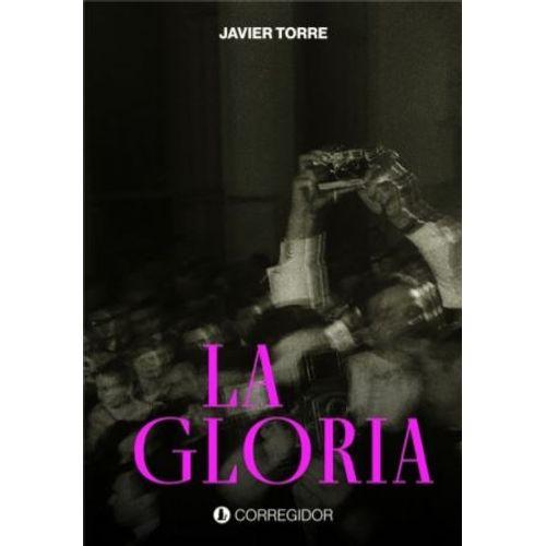 LIBRO LA GLORIA - JAVIER TORRE - SBS Librerias