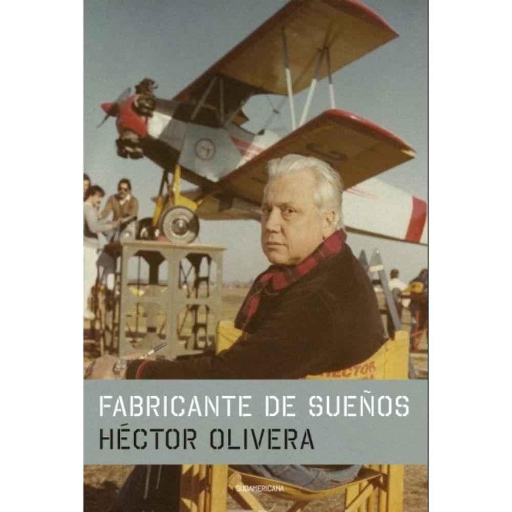 LIBRO FABRICANTE DE SUEÑOS - HECTOR OLIVERA - SBS Librerias